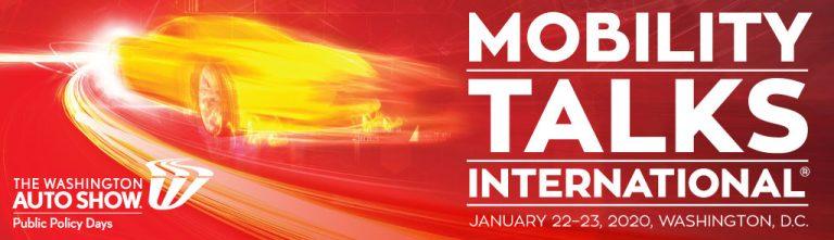 Mobility Talks International - The Washington Auto Show, January 22-23 2020, Washington, D.C.